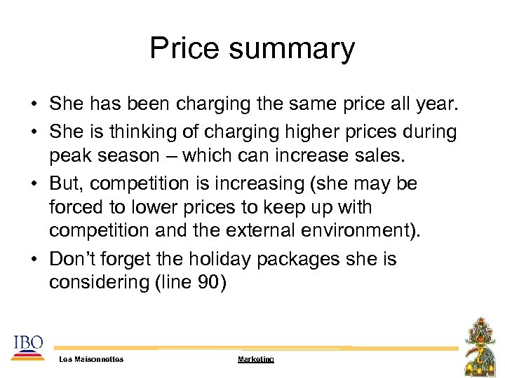 Price summary • She has been charging the same price all year. • She
