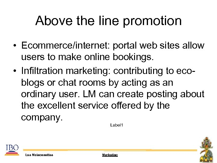 Above the line promotion • Ecommerce/internet: portal web sites allow users to make online