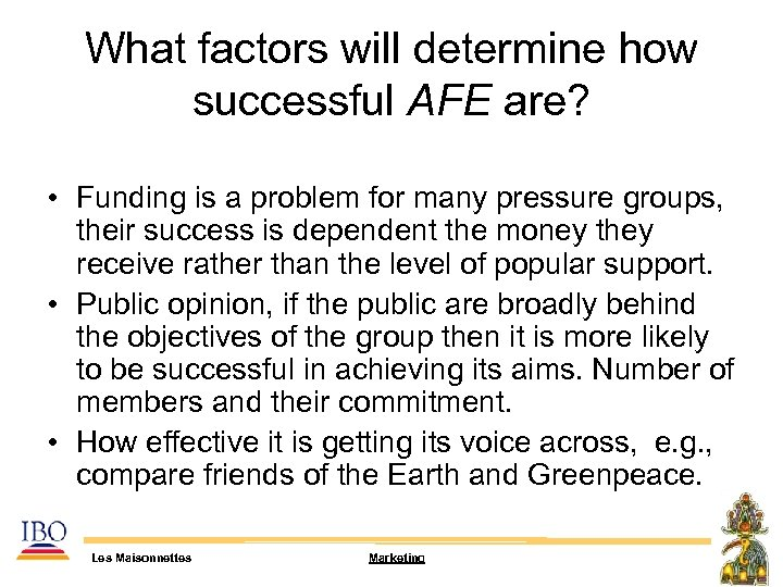 What factors will determine how successful AFE are? • Funding is a problem for