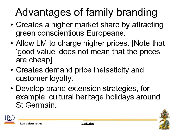 Advantages of family branding • Creates a higher market share by attracting green conscientious