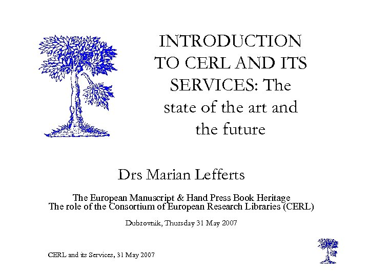 INTRODUCTION TO CERL AND ITS SERVICES: The state of the art and the future