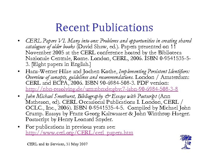 Recent Publications • CERL Papers VI. Many into one: Problems and opportunities in creating
