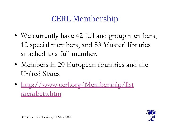 CERL Membership • We currently have 42 full and group members, 12 special members,