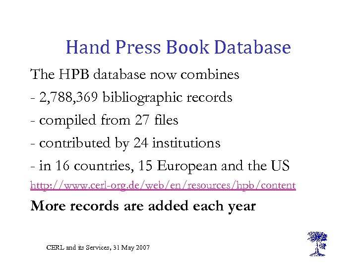 Hand Press Book Database The HPB database now combines - 2, 788, 369 bibliographic
