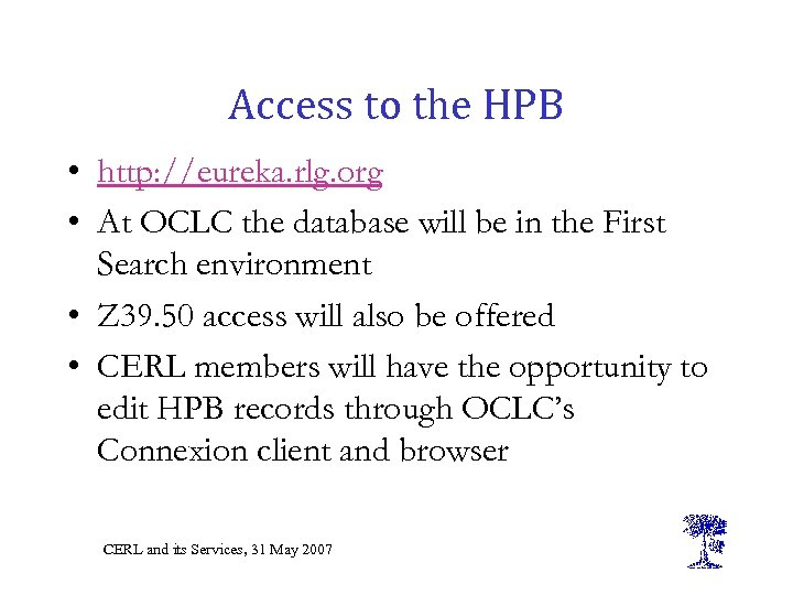 Access to the HPB • http: //eureka. rlg. org • At OCLC the database
