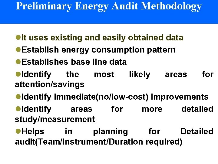 Preliminary Energy Audit Methodology l. It uses existing and easily obtained data l. Establish
