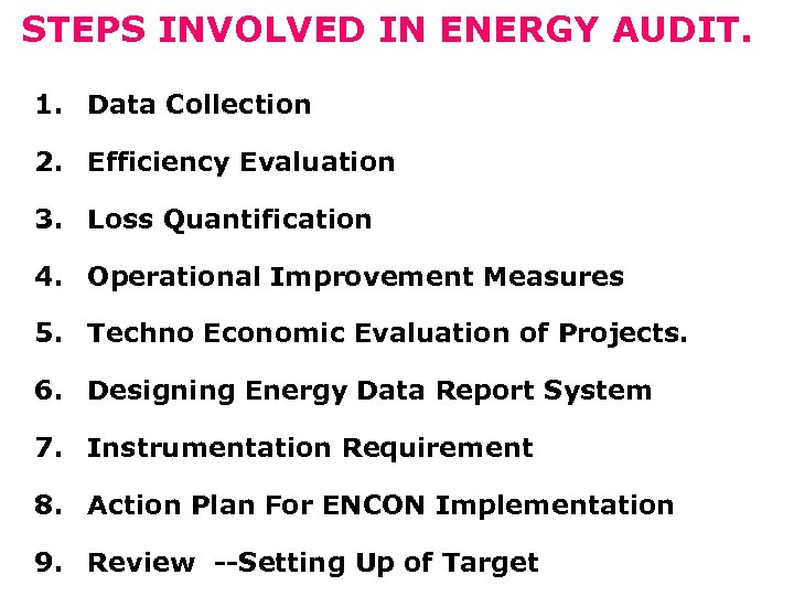 STEPS INVOLVED IN ENERGY AUDIT. 1. Data Collection 2. Efficiency Evaluation 3. Loss Quantification