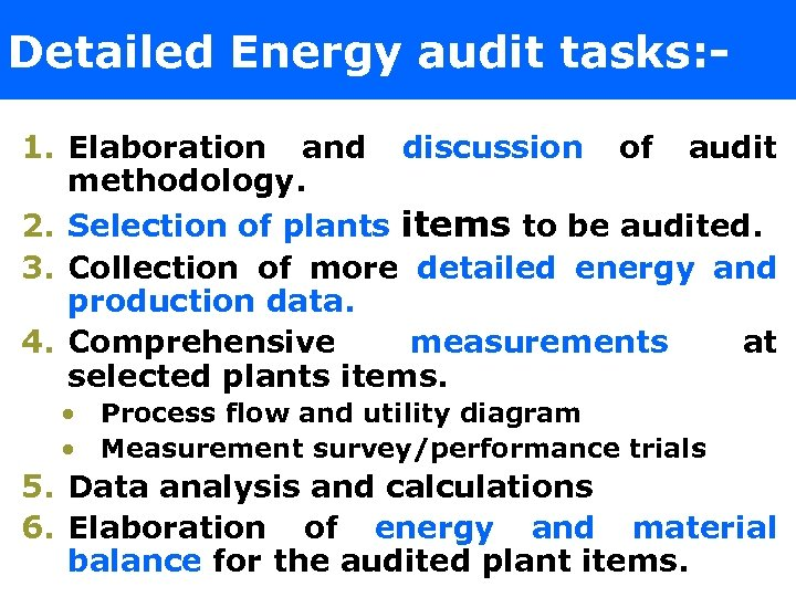 Detailed Energy audit tasks: 1. Elaboration and discussion of audit methodology. 2. Selection of