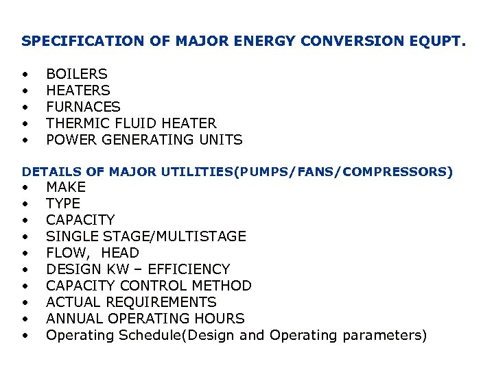 SPECIFICATION OF MAJOR ENERGY CONVERSION EQUPT. • • • BOILERS HEATERS FURNACES THERMIC