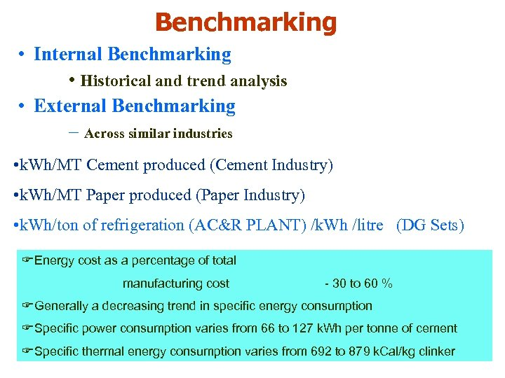 Benchmarking • Internal Benchmarking • Historical and trend analysis • External Benchmarking - Across