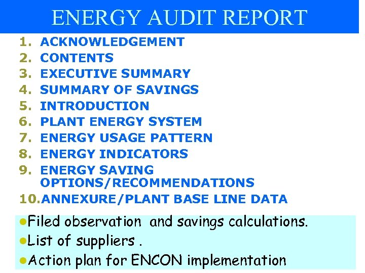 ENERGY AUDIT REPORT 1. 2. 3. 4. 5. 6. 7. 8. 9. ACKNOWLEDGEMENT CONTENTS