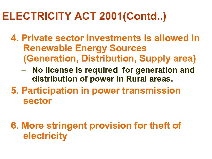 ELECTRICITY ACT 2001(Contd. . ) 4. Private sector Investments is allowed in Renewable Energy