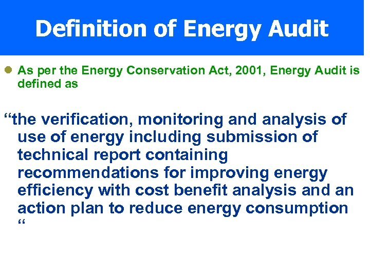 Definition of Energy Audit l As per the Energy Conservation Act, 2001, Energy Audit