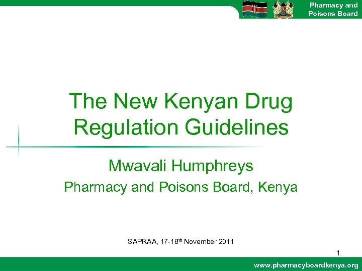 Pharmacy and Poisons Board The New Kenyan Drug Regulation Guidelines Mwavali Humphreys Pharmacy and