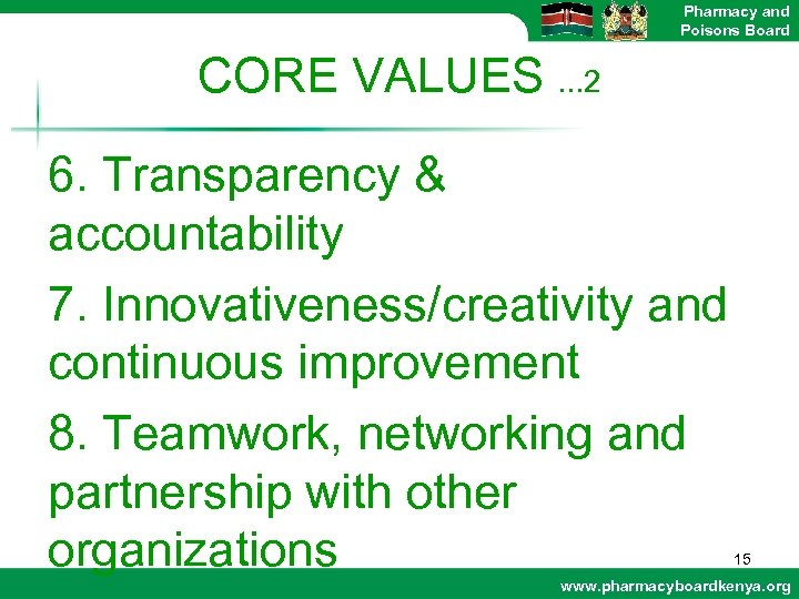 Pharmacy and Poisons Board CORE VALUES. . . 2 6. Transparency & accountability 7.
