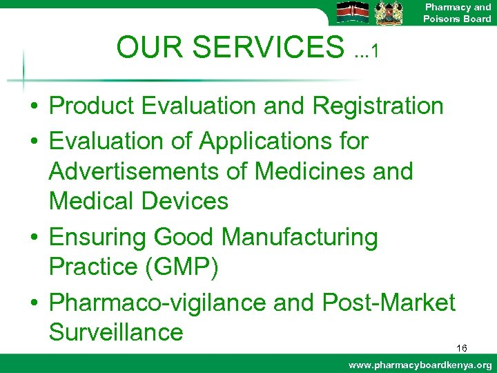 Pharmacy and Poisons Board OUR SERVICES. . . 1 • Product Evaluation and Registration