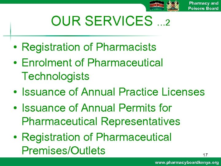 Pharmacy and Poisons Board OUR SERVICES … 2 • Registration of Pharmacists • Enrolment