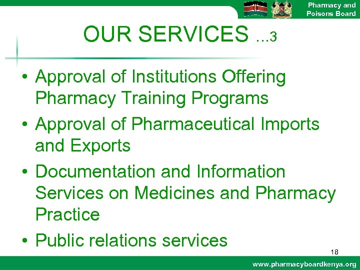 Pharmacy and Poisons Board OUR SERVICES … 3 • Approval of Institutions Offering Pharmacy