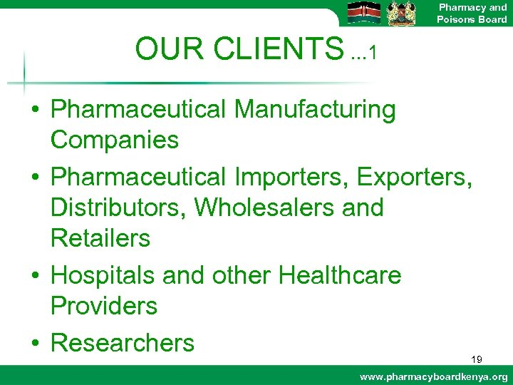 Pharmacy and Poisons Board OUR CLIENTS. . . 1 • Pharmaceutical Manufacturing Companies •