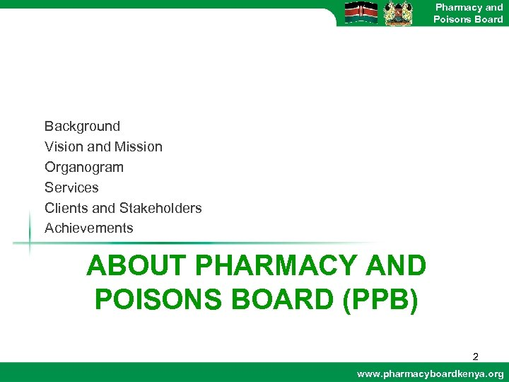 Pharmacy and Poisons Board Background Vision and Mission Organogram Services Clients and Stakeholders Achievements