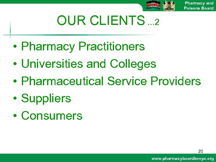 Pharmacy and Poisons Board OUR CLIENTS. . . 2 • • • Pharmacy Practitioners