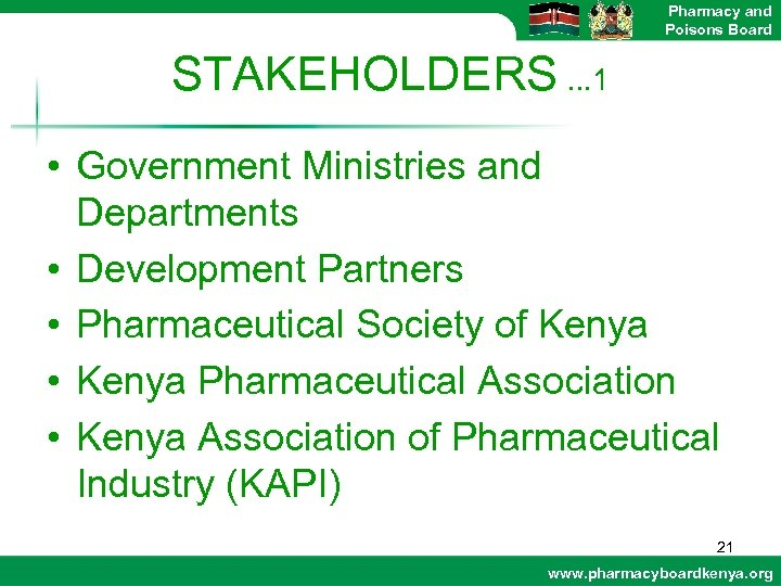 Pharmacy and Poisons Board STAKEHOLDERS. . . 1 • Government Ministries and Departments •