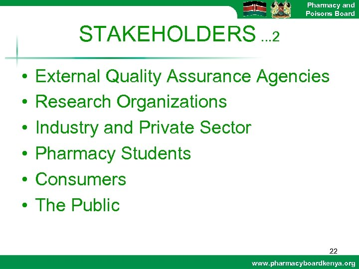 Pharmacy and Poisons Board STAKEHOLDERS. . . 2 • • • External Quality Assurance