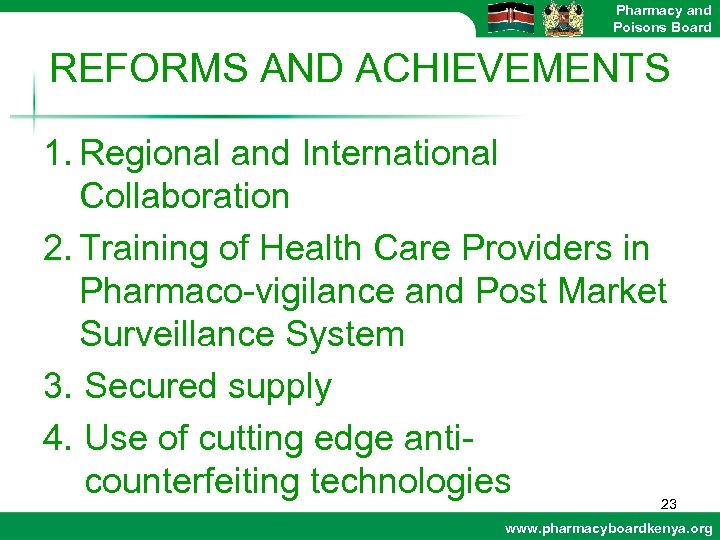 Pharmacy and Poisons Board REFORMS AND ACHIEVEMENTS 1. Regional and International Collaboration 2. Training