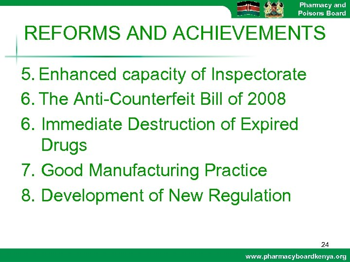 Pharmacy and Poisons Board REFORMS AND ACHIEVEMENTS 5. Enhanced capacity of Inspectorate 6. The