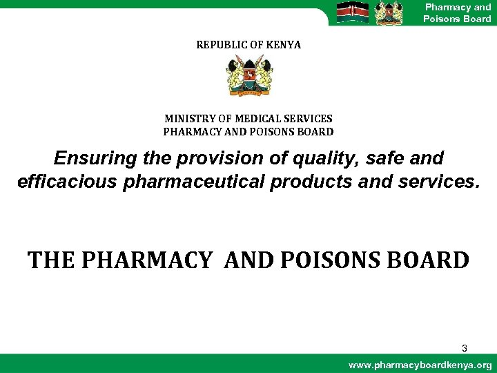Pharmacy and Poisons Board REPUBLIC OF KENYA MINISTRY OF MEDICAL SERVICES PHARMACY AND POISONS