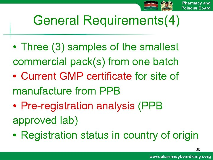 Pharmacy and Poisons Board General Requirements(4) • Three (3) samples of the smallest commercial