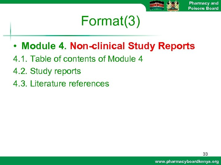 Pharmacy and Poisons Board Format(3) • Module 4. Non-clinical Study Reports 4. 1. Table