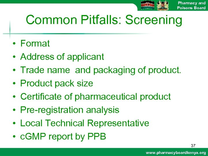 Pharmacy and Poisons Board Common Pitfalls: Screening • • Format Address of applicant Trade
