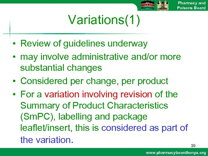 Pharmacy and Poisons Board Variations(1) • Review of guidelines underway • may involve administrative