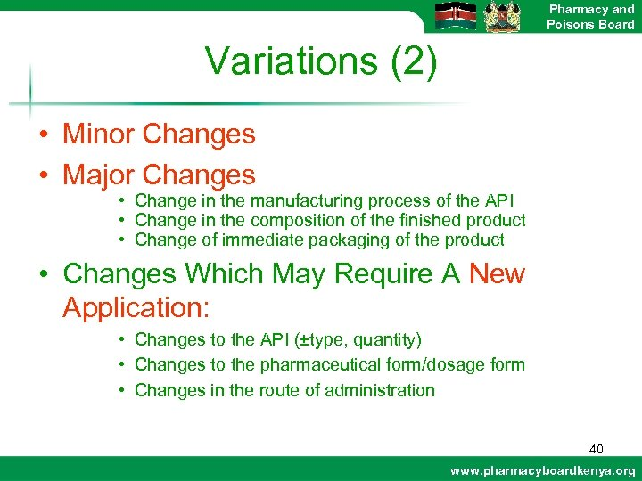 Pharmacy and Poisons Board Variations (2) • Minor Changes • Major Changes • Change