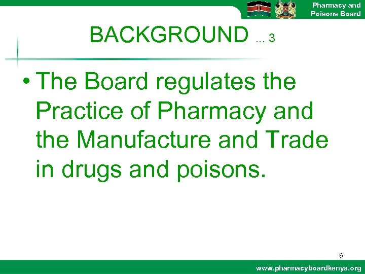 Pharmacy and Poisons Board BACKGROUND. . . 3 • The Board regulates the Practice