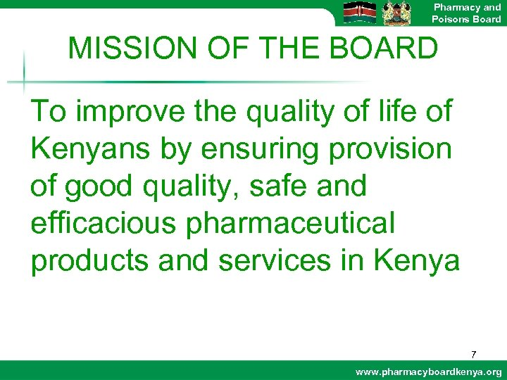 Pharmacy and Poisons Board MISSION OF THE BOARD To improve the quality of life