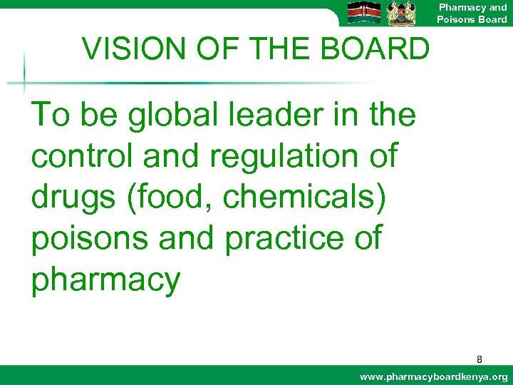 Pharmacy and Poisons Board VISION OF THE BOARD To be global leader in the