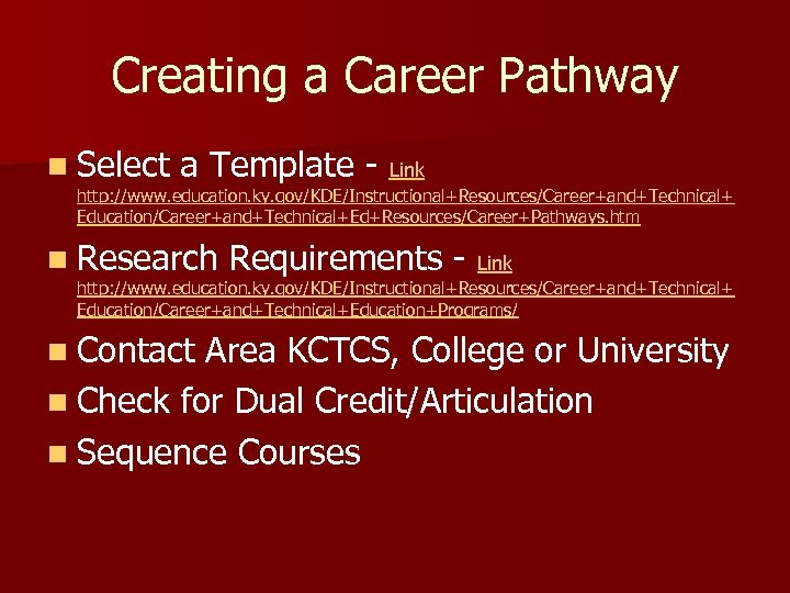 Creating a Career Pathway n Select a Template - Link http: //www. education. ky.