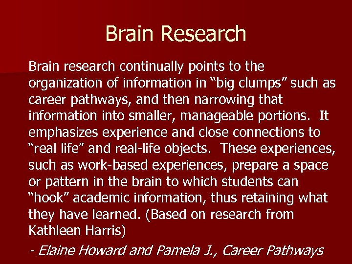 "Brain Research Brain research continually points to the organization of information in ""big clumps"""