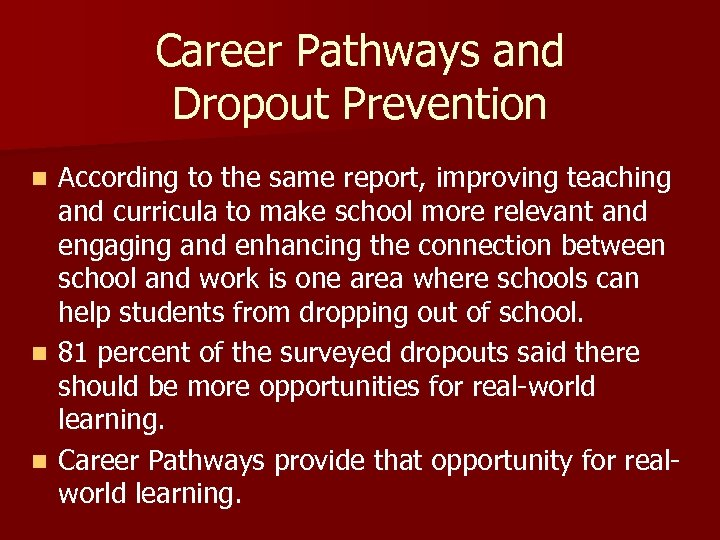 Career Pathways and Dropout Prevention According to the same report, improving teaching According to