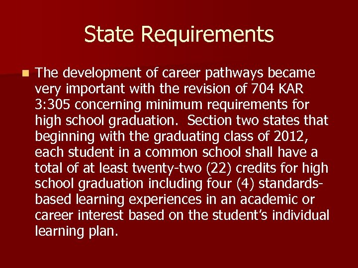 State Requirements n The development of career pathways became very important with the revision