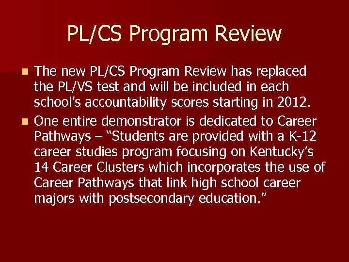 PL/CS Program Review The new PL/CS Program Review has replaced the PL/VS test and