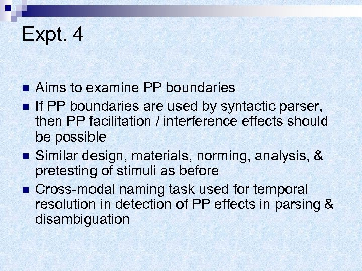 Expt. 4 n n Aims to examine PP boundaries If PP boundaries are used