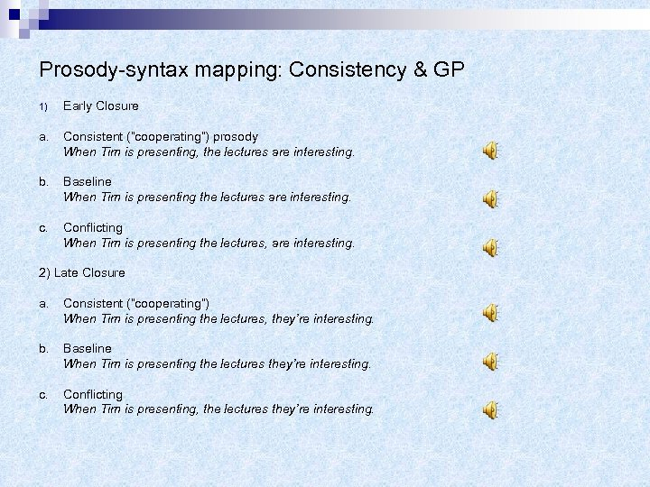 """Prosody-syntax mapping: Consistency & GP 1) Early Closure a. Consistent (""""cooperating"""") prosody When Tim"""