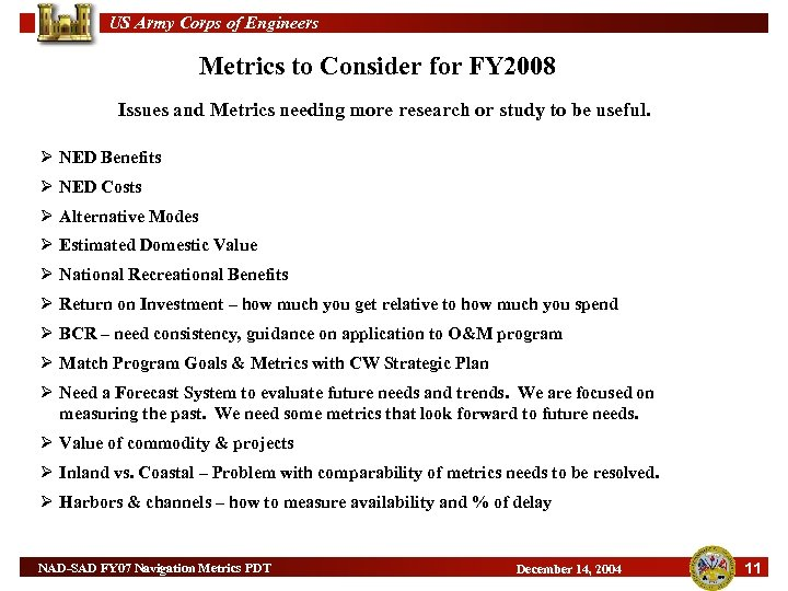 US Army Corps of Engineers Metrics to Consider for FY 2008 Issues and Metrics