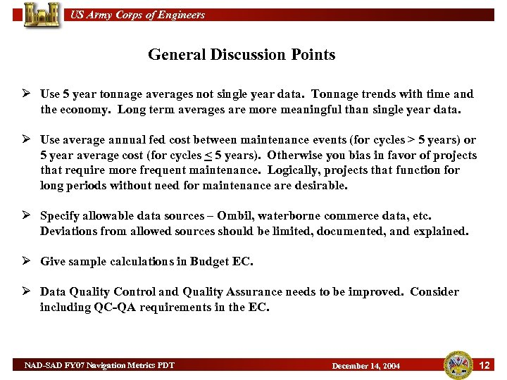 US Army Corps of Engineers General Discussion Points Ø Use 5 year tonnage averages