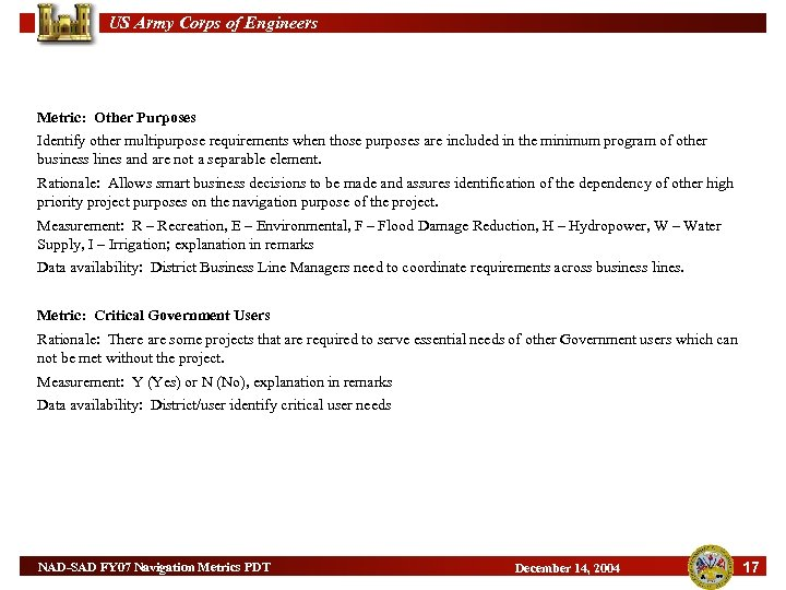 US Army Corps of Engineers Metric: Other Purposes Identify other multipurpose requirements when those