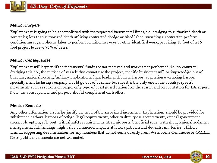 US Army Corps of Engineers Metric: Purpose Explain what is going to be accomplished
