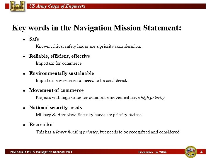 US Army Corps of Engineers Key words in the Navigation Mission Statement: u Safe